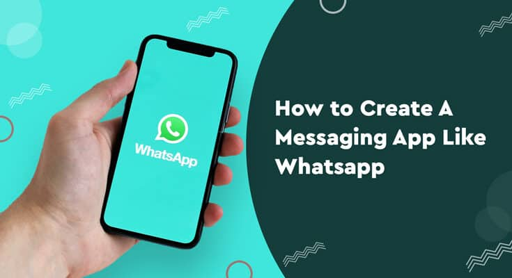 Create A Messaging App Like Whatsapp